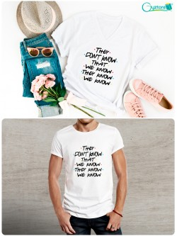 """Camisetas """"Friends"""" They don't know that we know"""