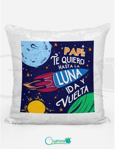 """Almohadón Mágico """"Papi te quiero hasta la luna"""""""