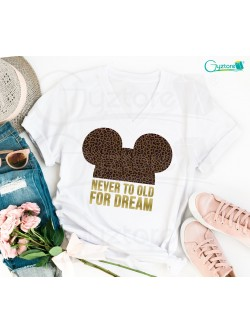 """Camisetas Mickey """"Never too old for dream"""""""